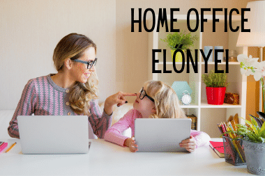 home office, otthoni munka előnyei anyukaként