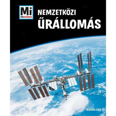 Mi MICSODA – Nemzetközi Űrállomás