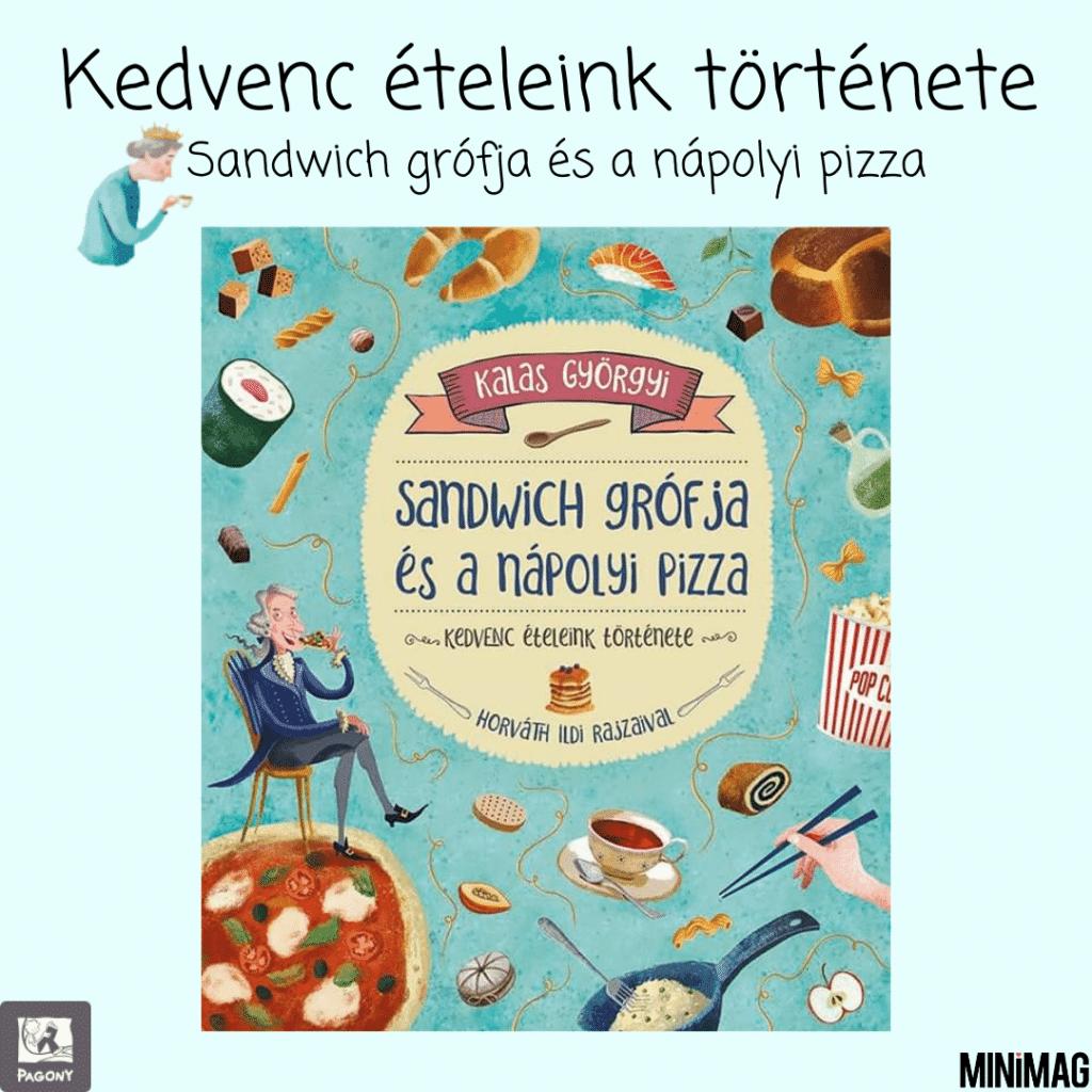 Sandwich grófja és a nápolyi pizza - Kedvenc ételeink története minimag