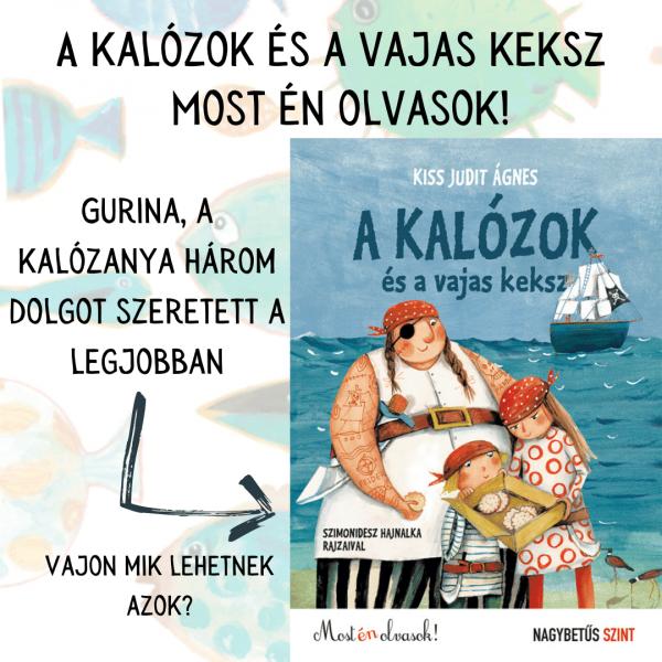 A kalózok és a vajas keksz - Nagybetűs szint - Most én olvasok! – Kiss Judit Ágnes