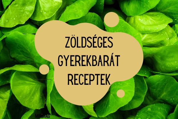 ZÖLDSÉGES GYEREKBARÁT RECEPT