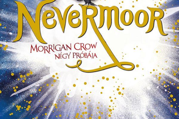 Jessica Townsend: Nevermoor -Morrigan Crow Négy próbája