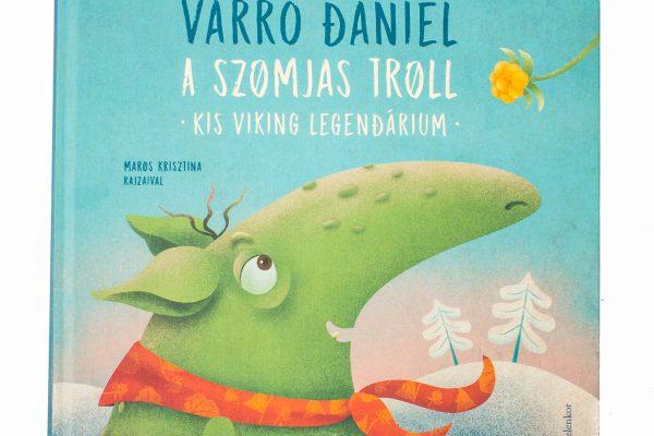 Varró Dániel: A szomjas troll Kis viking legendárium