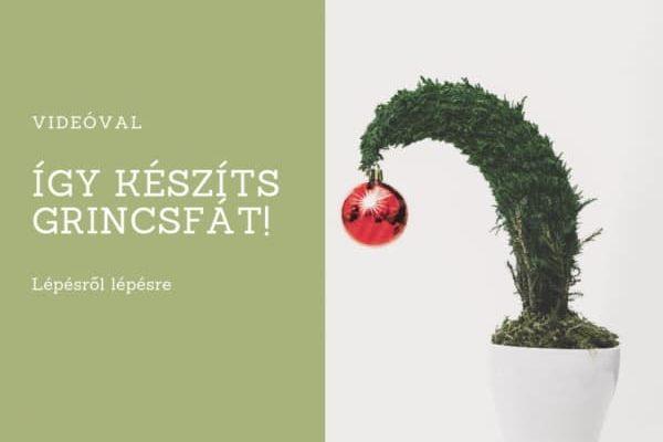 Így készíts grincsfát! - Egy modern karácsonyi dekoráció