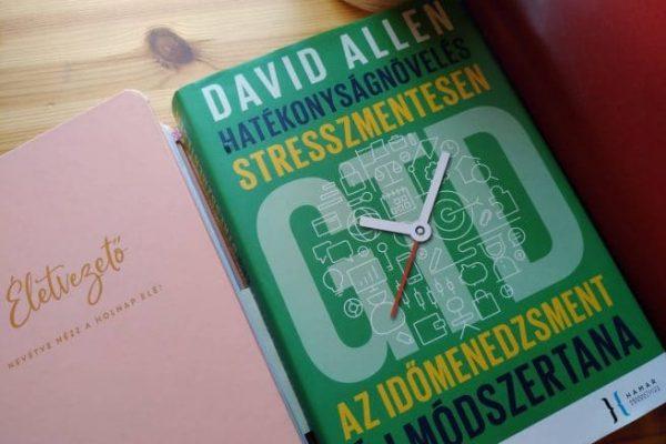 GTD – Hatékonyságnövelés stresszmentesen #1: Bevezetés