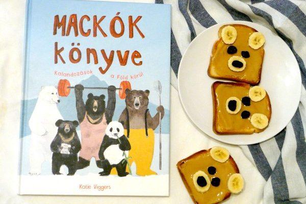 Katie Viggers: Mackók könyve Medvés pirítós