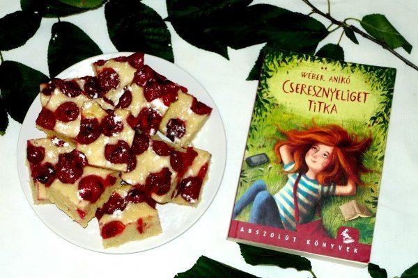 Wéber Anikó: Cseresznyeliget titka Meggyes süti