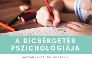 A dicsérgetés pszichológiája – Hogyan ártunk azzal