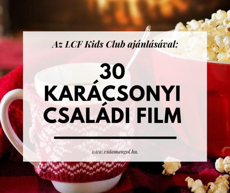 30 karácsonyi családi film az LCF Kids Club ajánlásával