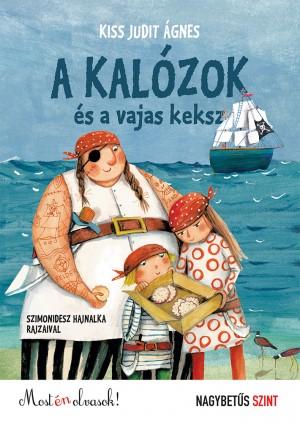 Kiss Judit Ágnes: Kalózok és a vajas keksz (nagybetűs szint)