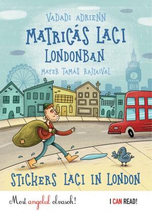 Vadadi Adrienn: Matricás Laci Londonban (angol-magyar nyelvű)