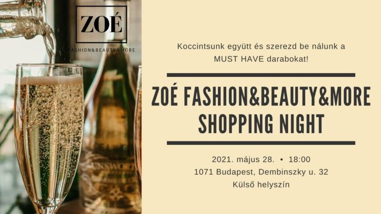 "ZOÉ Fashion&Beauty&More SHOPPING NIGHT meghívó // ""Kint az új bent"""